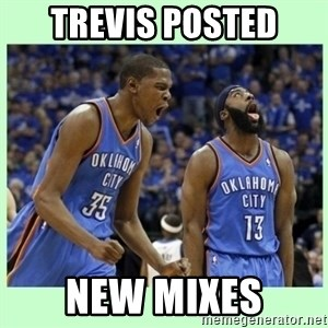 durant harden - Trevis Posted New Mixes