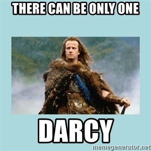 Highlander there can be only one - there can be only one darcy