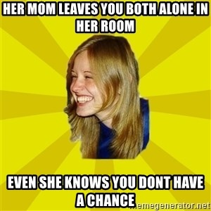 Trologirl - her mom leaves you both alone in her room even she knows you dont have a chance