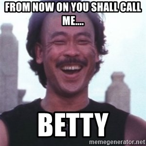 Kung Pow Betty - From Now on you shall call me.... betty