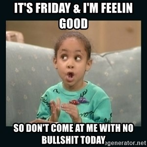 Raven Symone - it's friday & i'm feelin good so don't come at me with no bullshit today