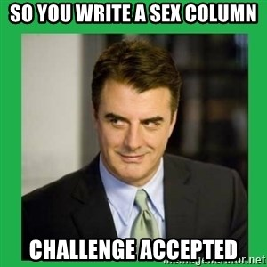 Mr.Big - So you write a sex column challenge accepted