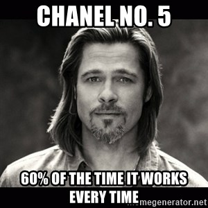 Brad Pitt Chanel - chanel No. 5 60% of the time it works every time