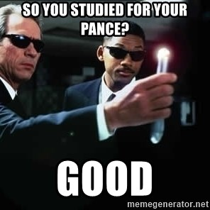 NEUTRALIZER MIB - So you studied for your pance? good