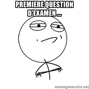 Challenge Accepted - premiere question d'examen ...