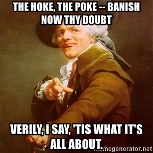 Joseph Ducreux - The Hoke, the poke -- banish now thy doubt Verily, I say, 'tis what it's all about.