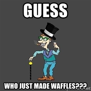 Drew Pickles: The Gayest Man In The World - Guess who just made waffles???
