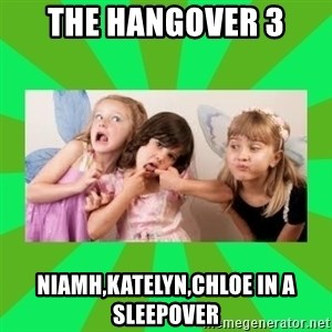 CARO EMERALD, WALDECK AND MISS 600 - THE HANGOVER 3 NIAMH,KATELYN,CHLOE IN A SLEEPOVER