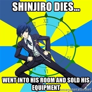 Minato Persona 3 - shinjiro dies... went into his room and sold his equipment