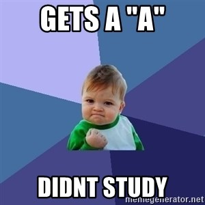 "Success Kid - gets a ""a"" didnt study"