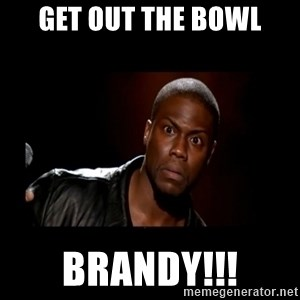 Kevin Hart Grandpa - Get out the bowl Brandy!!!