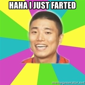 Typical Gary - HAHA I JUST FARTED
