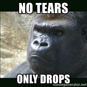 Rustled Jimmies - No tears Only drops
