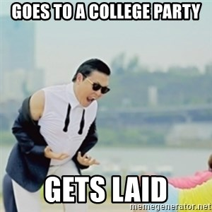 Gangnam Style - GOES TO A COLLEGE PARTY GETS LAID