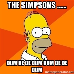Homer Advice - THE SIMPSONS ...... DUM DE DE DUM DUM DE DE DUM