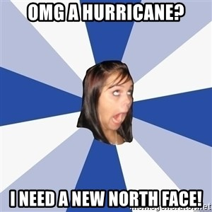 Annoying Facebook Girl - omg a hurricane? I need a new north face!