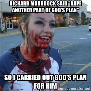 "Scary Nympho - Richard Mourdock said ""rape another part of god's plan"" So I carried out god's plan for him"