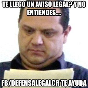 dubious history teacher - Te llego un Aviso legal? Y no entiendes.... Fb/DefensaLegalCR te ayuda
