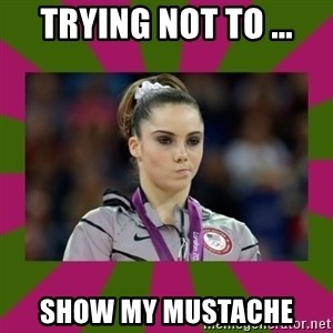 Kayla Maroney - TRYING NOT TO ... SHOW MY MUSTACHE