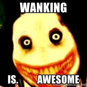 Tipical dream - WANKING IS.          AWESOME