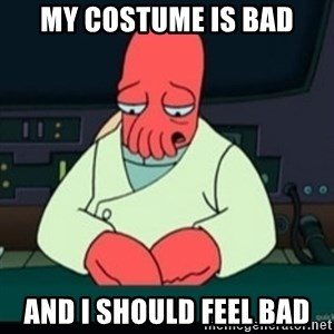 Sad Zoidberg - My Costume is bad and I should feel bad