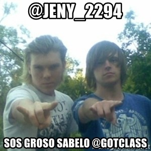 god of punk rock - @Jeny_2294 sos groso sabelo @gotclass