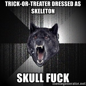 Insanity Wolf - Trick-or-Treater Dressed As Skeleton SKULL FUCK