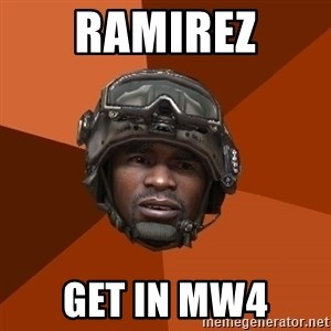 Sgt. Foley - RAMIREZ GET IN MW4