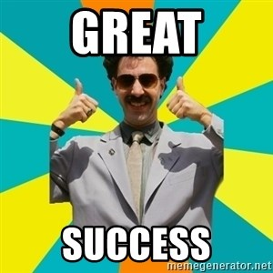 Borat Meme - Great Success