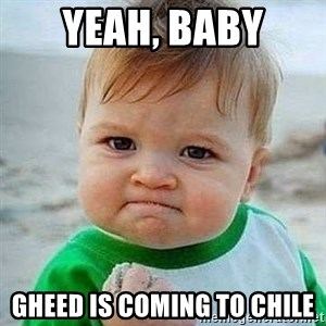 Bien CTM - yeah, baby gheed is coming to chile
