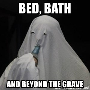 Poverty Ghost - bed, bath and beyond the grave