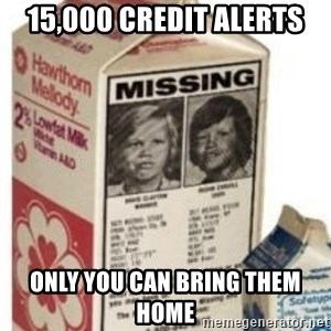 Big Milk Carton - 15,000 Credit alerts Only you can bring them home