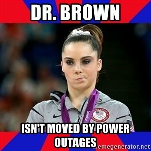 Mckayla Maroney Does Not Approve - dr. brown isn't moved by power outages