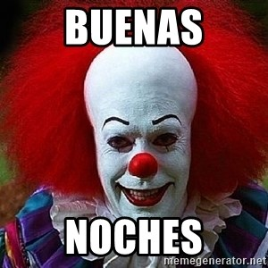 Pennywise the Clown - buenas noches