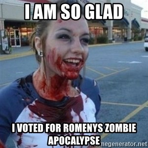 Scary Nympho - i am so glad i voted for romenys zombie apocalypse