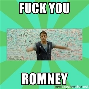 Fuck You Science! - FUCK YOU romney