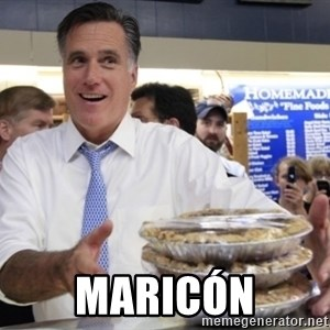 Romney with pies - maricón