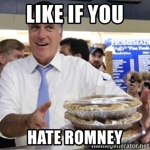 Romney with pies - LIKE IF YOU  HATE ROMNEY
