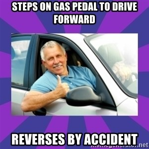 Perfect Driver - steps on gas pedal to drive forward reverses by accident