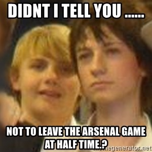 Thoughtful Child - didnt i tell you ...... not to leave the arsenal game at half time.?