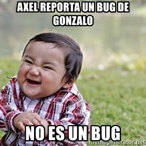 evil asian plotting baby - Axel reporta un bug de gonzalo no es un bug