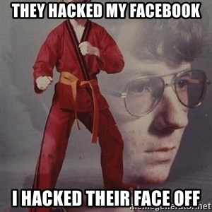 PTSD Karate Kyle - They hacked my facebook i hacked their face off
