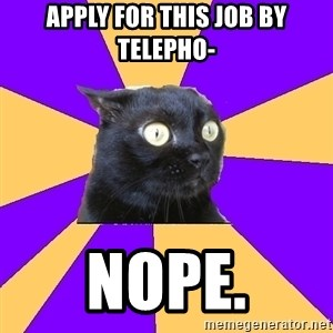 Anxiety Cat - apply for this job by telepho- nope.