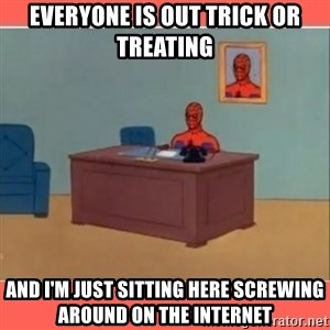Masturbating Spider-Man - everyone is out trick or treating and i'm just sitting here screwing around on the internet