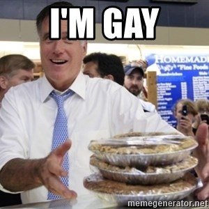 Romney with pies - I'M GAY