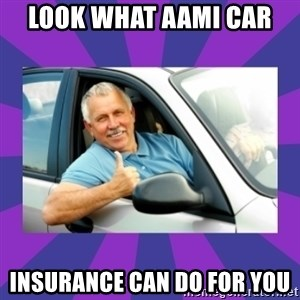 Perfect Driver - LOOK WHAT AAMI CAR  INSURANCE CAN DO FOR YOU