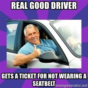 Perfect Driver - Real good driver Gets a ticket for not wearing a seatbelt