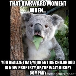 Koala can't believe it - That awkward moment when... you realize that your entire childhood is now property of the walt disney company
