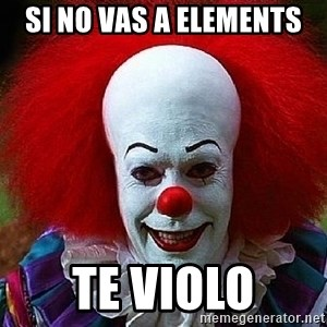 Pennywise the Clown - si no vas a elements te violo