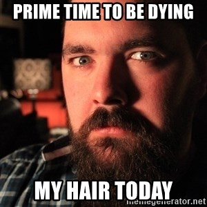 Intense Bearded Man - prime time to be dying my hair today
